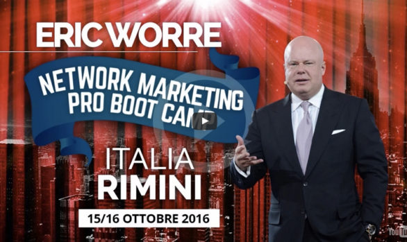 ERIC WORRE: THE NETWORK MARKETING PROFESSIONAL BOOTCAMP RIMINI, 15/16 OCTOBER